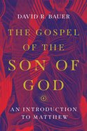 The Gospel of the Son of God: An Introduction to Matthew Paperback
