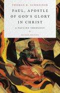 Paul, Apostle of God's Glory in Christ: A Pauline Theology (2nd Edition) Hardback
