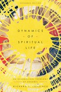 Dynamics of Spiritual Life: An Evangelical Theology of Renewal Paperback