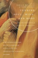 Tending Soul, Mind, and Body (Center For Pastor Theologians Series) eBook