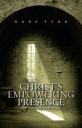 Christ's Empowering Presence Paperback