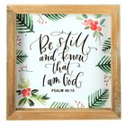 Christmas Wood Plaque: Be Still and Know That I Am God (Psalm 46:10) Plaque