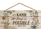 String Sign: With God All Things Are Possible Pine, Floral (Matthew 19:26) Plaque