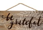 String Sign: Be Grateful, Pine, Leaf Outlines Plaque
