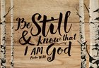 Tabletop Decor: Be Still & Know That I Am God With Dowel Rod, Tree Trunks (Psalm 46:10) Plaque