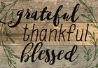 Tabletop Decor: Grateful Thankful Blessed, With Dowel Rod, Leaves Plaque