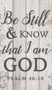 Panel Wall Art: Be Still & Know That I Am God (Psalm 46:10) Plaque