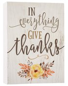 Tabletop Decor: In Everything Give Thanks, Floral Plaque