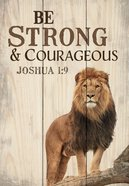Tabletop Decor: Be Strong & Courageous With Dowel Rod, Lion (Joshua 1:9) Plaque