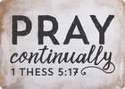 Magnet: Pray Continually (1 Thess 5:17) Novelty