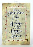Whispers of the Heart Plaque: Because Someone We Love is in Heaven, Beige Plaque