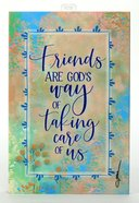 Whispers of the Heart Plaque: Friends Are God's Way of Taking Care of Us Plaque