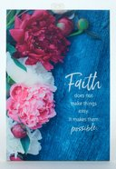 New Horizons Bright Plaque: Faith Does Not Make Things Easy, It Makes Them Possible, Aqua/Floral Plaque