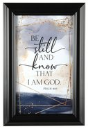 Heaven Sent Plaque: Be Still and Know That I Am God, Psalm 46:10 Plaque