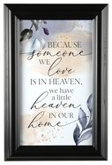 Heaven Sent Plaque: Because Someone We Love is in Heaven... Plaque