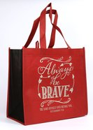 Tote Bag: Always Be Brave (Burgundy) Soft Goods