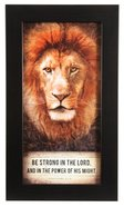 Framed Art Print: Be Strong in the Lord, Lion Plaque