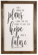 Simple Scripture Framed Wood Art: For I Know the Plans I Have For You... (Jer 29:11) Homeware