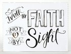 Faith Wall Plaque: Walk By Faith, Not By Sight Plaque
