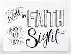 Faith Wall Plaque: Walk By Faith, Not By Sight Plaque