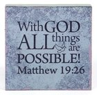 Plaque Tabletop: With God All Things Are Possible (Matthew 19:26) Plaque