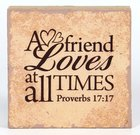 Plaque Tabletop: A Friend Loves At All Times (Prov 17:17) Plaque