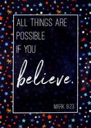 Poster Large: All Things Are Possible If You Believe, Mark 9:23 Poster