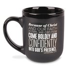 Ceramic Mug: Encourage Men, Come Boldy, Black/White (Eph 3:12) Homeware