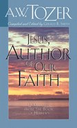 Jesus, Author of Our Faith Paperback