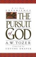 Pursuit of God: 31 Day Devotional Paperback
