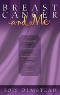 Breast Cancer and Me Paperback