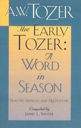 The Early Tozer: A Word in Season Paperback