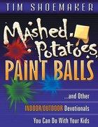 Mashed Potatoes, Paintballs Paperback