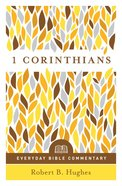 1 Corinthians (Everyday Bible Commentary Series)