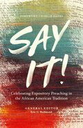 Say It!: Celebrating Expository Preaching in the African American Tradition Paperback