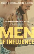 Men of Influence: The Transformational Impact of Godly Mentors Paperback