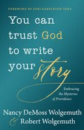 You Can Trust God to Write Your Story Hardback