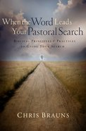 When the Word Leads Your Pastoral Search Paperback