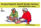 Growing Strong in Jesus (Pitjantjatjara) Booklet