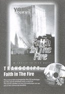 Faith in the Fire (Transcript) (York Courses Series) Booklet