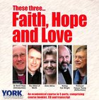 These Three...Faith, Hope, Love (Cd-Audio) (York Courses Series) CD