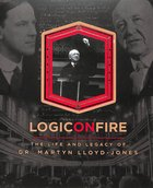 Logic on Fire: The Life and Legacy of Dr. Martyn Lloyd-Jones (3 Dvds) DVD