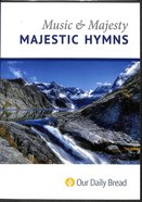 Music & Majesty: Majestic Hymns (Our Daily Bread Series) DVD