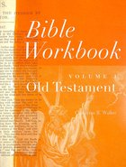 Old Testament (#01 in Bible Workbook Series) Paperback