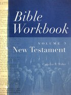 New Testament (#02 in Bible Workbook Series) Paperback