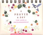 Daybrighteners: A Prayer a Day For Hope & Encouragement (Padded Cover) Spiral
