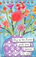 Notepad: Floral Blessings: Sing of the Lord's Love (Psalm 89:1) Spiral
