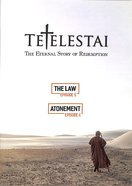 Tetelestai Episodes 5 & 6 (The Law & Atonement) DVD