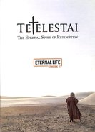 Tetelestai Episode 11 (Eternal Life) DVD
