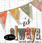 Napkins: Love is Always, Love Never Ends (1 Cor 13:8) Homeware